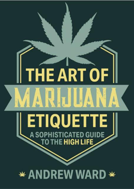 the art of marijuana etiquette andrew ward benzinga business insider journalist guides advice